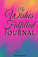 My Wishes Fulfilled Journal