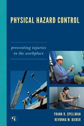 Physical Hazard Control: Preventing Injuries in the Workplace