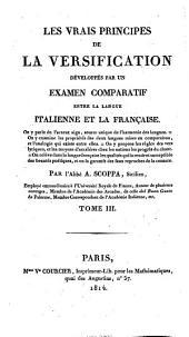 Les vrais principes de la versification développés par un examen comparatif entre la langue italienne et la langue française: Volume3