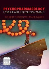 Psychopharmacology for Health Professionals - E-Book