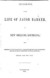 Incidents in the Life of Jacob Barker  of New Orleans  Louisiana  etc   With a portrait   PDF