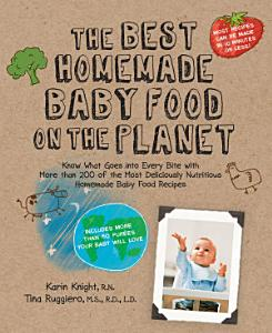 The Best Homemade Baby Food on the Planet Book