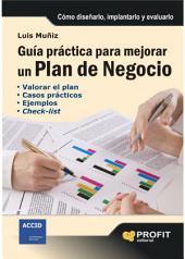 Guía práctica para mejorar un plan de negocio: Cómo diseñarlo, implantarlo y evaluarlo