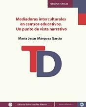 Mediadoras interculturales en centros educativos  Un punto de vista narrativo PDF