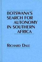 Botswana s Search for Autonomy in Southern Africa PDF