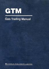 Gas Trading Manual: A Comprehensive Guide to the Gas Markets, Edition 2