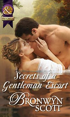 Secrets of a Gentleman Escort  Mills   Boon Historical   Rakes Who Make Husbands Jealous  Book 1  PDF