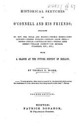 Historical Sketches of O'Connell and his Friends ... Fourth edition