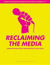 Reclaiming the Media: Communication Rights and Democratic Media Roles