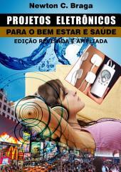 Projetos Eletrônicos para o Bem Estar e Saúde: Edição 2