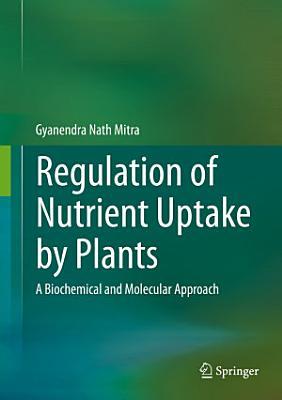 Regulation of Nutrient Uptake by Plants