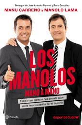 Los Manolos, mano a mano: Todo lo que siempre has querido saber sobre nuestra pasión por el deporte