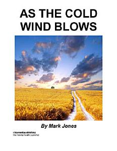As the Cold Wind Blows Book