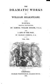 The Dramatic Works of William Shakespeare: Richard III. Henry VIII. Troilus and Cressida