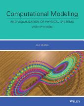 Computational Modeling and Visualization of Physical Systems with Python
