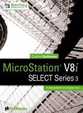 MicroStation V8i - Select Series 3 - Fundamentos Essenciais