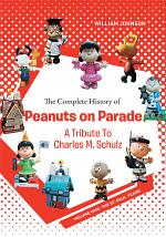 The Complete History of Peanuts on Parade: A Tribute to Charles M. Schulz