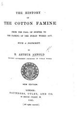 The History of the Cotton Famine: From the Fall of Sumter to the Passing of the Public Works Act