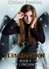 Termination - Book 9 - The Conclusion