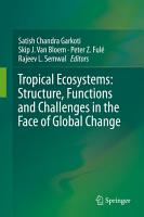 Tropical Ecosystems  Structure  Functions and Challenges in the Face of Global Change PDF