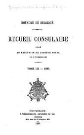 Recueil Consulaire Contenant les Rapports Commerciaux des Agents Belges à L'Étranger: Volume52