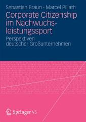 Corporate Citizenship im Nachwuchsleistungssport: Perspektiven deutscher Großunternehmen
