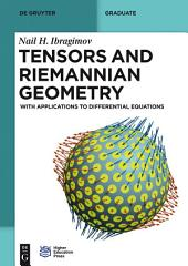 Tensors and Riemannian Geometry: With Applications to Differential Equations