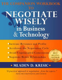 The Companion Workbook to Negotiate Wisely in Business and Technology PDF