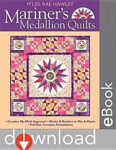Mariners Medallion Quilts: Creative No-Math Approach - Blocks & Borders to Mix & Match - Full-Size Compass Foundations