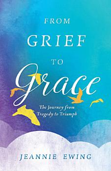 From Grief to Grace PDF