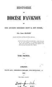 Histoire de diocèse d'Avignon et des anciens diocèses dont il est formé: Volume1