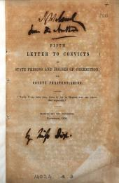 Fifth letter to convicts in state prisons and houses of correction, or county penitentiaries [by D.L. Dix].