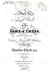 An Easy Guide to the Game of Chess, with a Number of Curious, Remarkable Situations