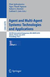 Agent and Multi-Agent Systems: Technologies and Applications: 4th KES International Symposium, KES-AMSTA 2010, Gdynia, Poland, June 23-25, 2010. Proceedings, Part 1