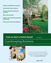 How to Start a Home-Based Landscaping Business: *Develop a profitable business plan *Build word-of-mouth referrals *Handle employees, paperwork, and taxes *Work smart and safe *Adapt to new trends like sustainable landscaping *Become your area's top landscaper, Edition 6