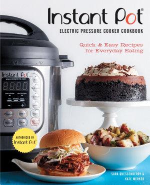 Instant Pot   Electric Pressure Cooker Cookbook  An Authorized Instant Pot   Cookbook