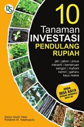10 Tanaman Investasi Pendulang Rupiah