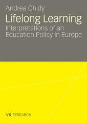 Lifelong Learning: Interpretations of an Education Policy in Europe