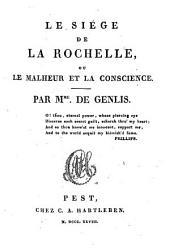 Le siége de la Rochelle ou le malheur et la conscience