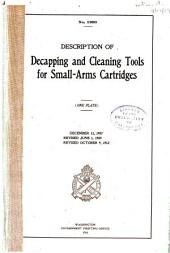 Description of Decapping and Cleaning Tools for Small-arms Cartridges ...: December 13,1907. Revised June 1, 1909