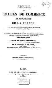 Recueil des traités de commerce et de navigation de la France avec les puissances étrangères: depuis la paix de Westphalie, en 1648, suivi du recueil des principaux traités de même nature conclus par les puissances étrangères entre elles, depuis la même époque, Volume4