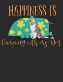 Happiness Is Camping with My Dog  Australian Shepherd Dog School Notebook 100 Pages Wide Ruled Paper PDF