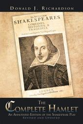 The Complete Hamlet: An Annotated Edition of the Shakespeare Play