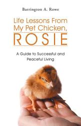 Life Lessons From My Pet Chicken Rosie Book PDF