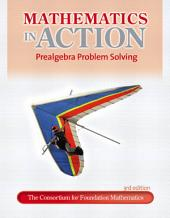 Mathematics in Action: Prealgebra Problem Solving, Edition 3