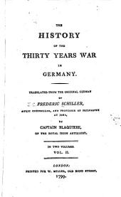 The History of the Thirty Years' War in Germany: Volume 2
