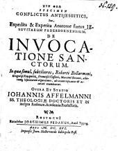 Syn theō Specimen Conflictus Antijesuitici, Seu, Expedita & Expetita Anatome foetus Jesuvitarum Paderbornensium, De Invocatione Sanctorum0