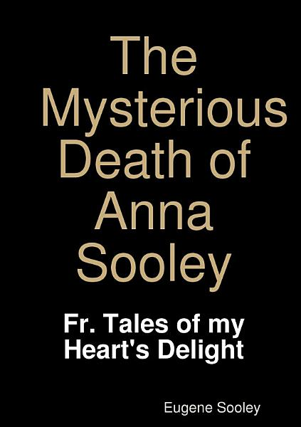 Download The Mysterious Death of Anna Sooley  Book