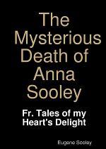The Mysterious Death of Anna Sooley.