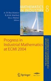 Progress in Industrial Mathematics at ECMI 2004